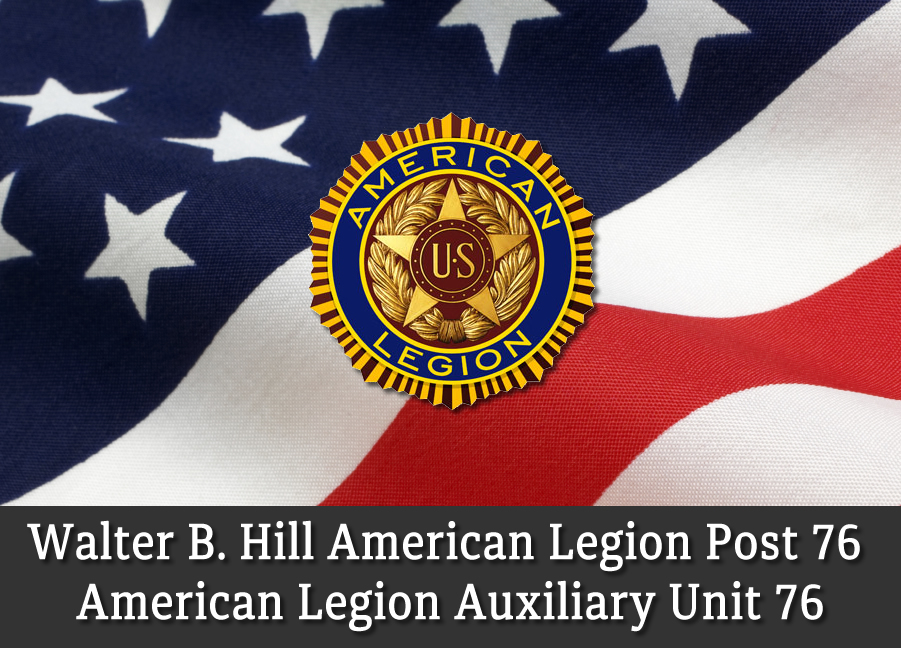 Walter B. Hill American Legion Post 76 and American Legion Auxiliary Unit 76